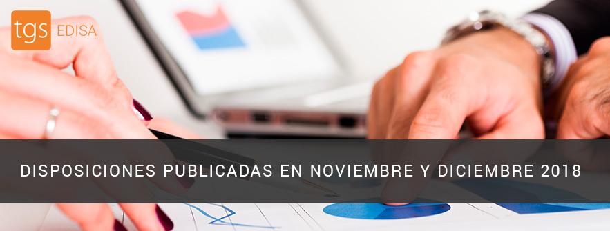 DISPOSICIONES PUBLICADAS EN NOVIEMBRE Y DICIEMBRE 2018