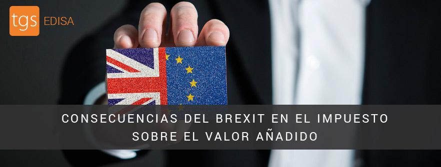 Las consecuencias de Brexit en el impuesto sobre el valor añadido - TGS Edisa